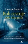 Laurent Gounelle - Boh cestuje vždy inkognito