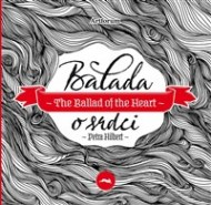 Petra Hilbert - Balada o srdci / The Ballad of the Heart