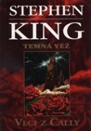 Stephen King - Temná věž V. Vlci z Cally